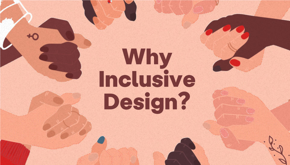 Beyond the buzz - 4 reasons why inclusive design makes business sense